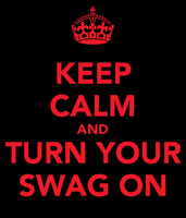 Keep-calm-and-turn-your-swag-on-20
